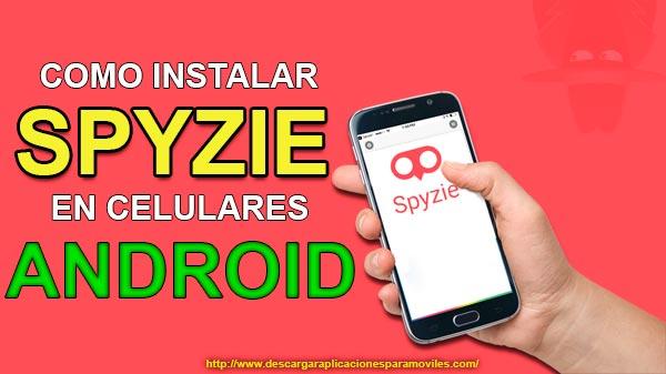 Como Instalar Spyzie en celulares android