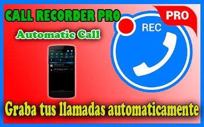 Call Recorder Aplicacion Para Grabar Llamadas Telefonicas